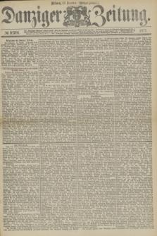 Danziger Zeitung. 1877, № 10701 (12 Dezember) - (Morgen=Ausgabe.)