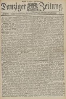 Danziger Zeitung. 1877, № 10702 (12 Dezember) - (Abend=Ausgabe.) + dod.
