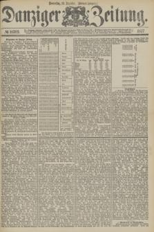 Danziger Zeitung. 1877, № 10703 (13 Dezember) - (Morgen=Ausgabe.)