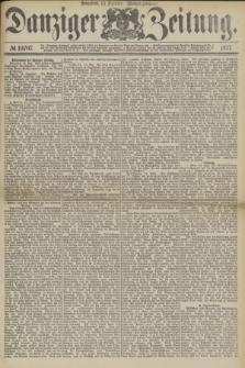 Danziger Zeitung. 1877, № 10707 (15 Dezember) - (Morgen=Ausgabe.)