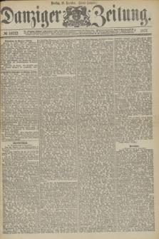 Danziger Zeitung. 1877, № 10712 (18 Dezember) - (Abend=Ausgabe.) + dod.