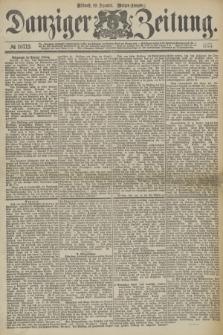 Danziger Zeitung. 1877, № 10713 (19 Dezember) - (Morgen=Ausgabe.)