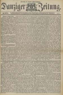 Danziger Zeitung. 1877, № 10715 (20 Dezember) - (Morgen=Ausgabe.)