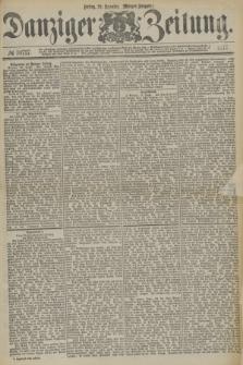 Danziger Zeitung. 1877, № 10717 (21 Dezember) - (Morgen=Ausgabe.)