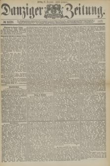 Danziger Zeitung. 1877, № 10718 (21 Dezember) - (Abend=Ausgabe.) + dod.