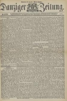 Danziger Zeitung. 1877, № 10719 (22 Dezember) - (Morgen=Ausgabe.)