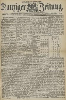 Danziger Zeitung. 1877, № 10725 (28 Dezember) - (Morgen=Ausgabe.)
