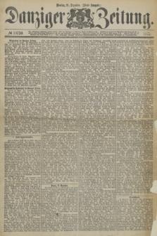 Danziger Zeitung. 1877, № 10730 (31 Dezember) - (Abend=Ausgabe.)