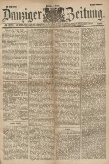 Danziger Zeitung. Jg.23, № 12719 (1 April 1881) - Abend=Ausgabe.