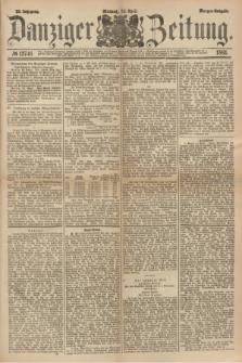 Danziger Zeitung. Jg.23, № 12746 (20 April 1881) - Morgen=Ausgabe.