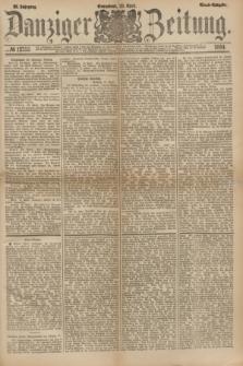 Danziger Zeitung. Jg.23, № 12753 (23 April 1881) - Abend=Ausgabe. + dod.
