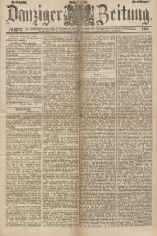 Danziger Zeitung. Jg.23, № 12767 (2 Mai 1881) - Abend=Ausgabe.