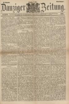 Danziger Zeitung. Jg.23, № 12769 (3 Mai 1881) - Abend=Ausgabe.