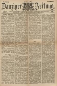 Danziger Zeitung. Jg.23, № 12777 (7 Mai 1881) - Abend=Ausgabe. + dod.