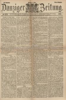 Danziger Zeitung. Jg.23, № 12779 (9 Mai 1881) - Abend=Ausgabe.