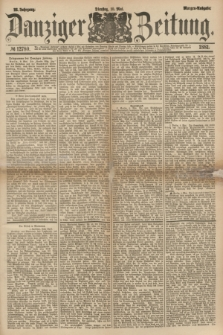 Danziger Zeitung. Jg.23, № 12780 (10 Mai 1881) - Morgen=Ausgabe.