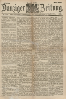 Danziger Zeitung. Jg.23, № 12786 (14 Mai 1881) - Morgen=Ausgabe.
