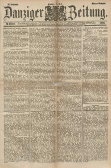 Danziger Zeitung. Jg.23, № 12788 (15 Mai 1881) - Morgen=Ausgabe.