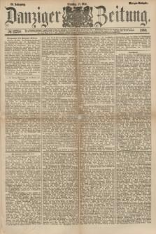 Danziger Zeitung. Jg.23, № 12790 (17 Mai 1881) - Morgen=Ausgabe.