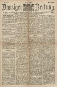Danziger Zeitung. Jg.23, № 12791 (17 Mai 1881) - Abend=Ausgabe.