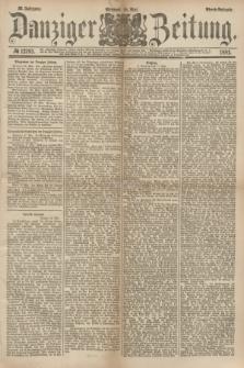 Danziger Zeitung. Jg.23, № 12793 (18 Mai 1881) - Abend=Ausgabe. + dod.