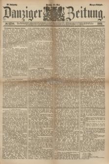 Danziger Zeitung. Jg.23, № 12796 (20 Mai 1881) - Morgen=Ausgabe.