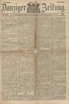 Danziger Zeitung. Jg.23, № 12797 (20 Mai 1881) - Abend=Ausgabe.