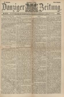 Danziger Zeitung. Jg.23, № 12799 (21 Mai 1881) - Abend=Ausgabe. + dod.
