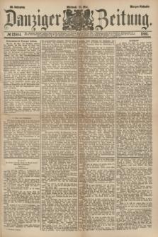 Danziger Zeitung. Jg.23, № 12804 (25 Mai 1881) - Morgen=Ausgabe.