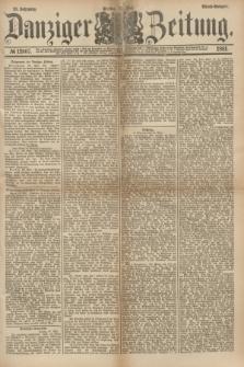 Danziger Zeitung. Jg.23, № 12807 (27 Mai 1881) - Abend=Ausgabe. + dod.