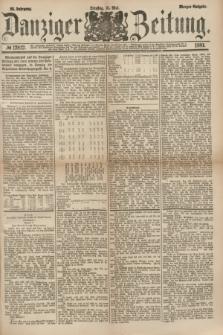 Danziger Zeitung. Jg.23, № 12812 (31 Mai 1881) - Morgen=Ausgabe.