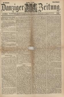 Danziger Zeitung. Jg.23, № 12813 (31 Mai 1881) - Abend=Ausgabe.