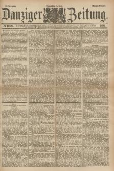 Danziger Zeitung. Jg.23, № 12826 (9 Juni 1881) - Morgen=Ausgabe.