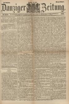 Danziger Zeitung. Jg.23, № 12828 (10 Juni 1881) - Morgen=Ausgabe.