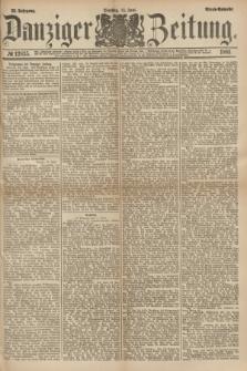 Danziger Zeitung. Jg.23, № 12835 (14 Juni 1881) - Abend=Ausgabe. + dod.
