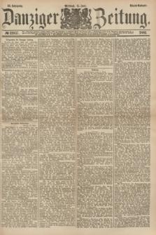 Danziger Zeitung. Jg.23, № 12837 (15 Juni 1881) - Abend=Ausgabe.