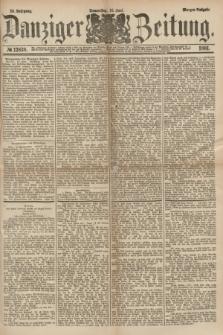 Danziger Zeitung. Jg.23, № 12838 (16 Juni 1881) - Morgen=Ausgabe.