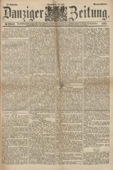 Danziger Zeitung. Jg.23, № 12842 (18 Juni 1881) - Morgen=Ausgabe.