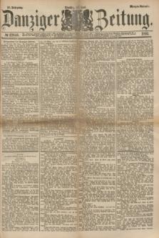 Danziger Zeitung. Jg.23, № 12846 (21 Juni 1881) - Morgen=Ausgabe.