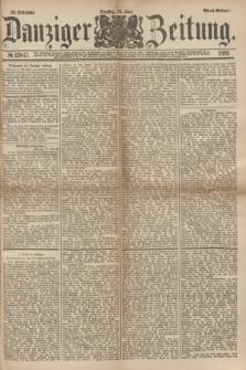 Danziger Zeitung. Jg.23, № 12847 (21 Juni 1881) - Abend=Ausgabe.
