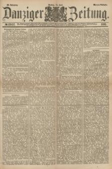 Danziger Zeitung. Jg.23, № 12852 (24 Juni 1881) - Morgen=Ausgabe.