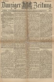 Danziger Zeitung. Jg.23, № 12854 (25 Juni 1881) - Morgen=Ausgabe.