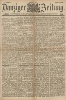 Danziger Zeitung. Jg.24, № 12868 (3 Juli 1881) - Morgen=Ausgabe.