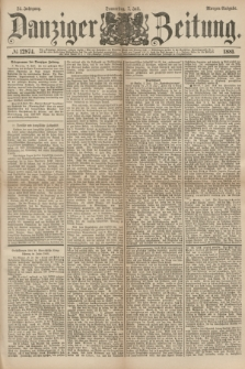 Danziger Zeitung. Jg.24, № 12874 (7 Juli 1881) - Morgen=Ausgabe.