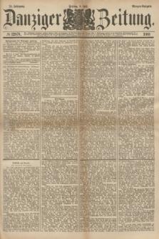 Danziger Zeitung. Jg.24, № 12876 (8 Juli 1881) - Morgen=Ausgabe.