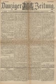 Danziger Zeitung. Jg.24, № 12877 (8 Juli 1881) - Abend=Ausgabe.
