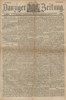 Danziger Zeitung. Jg.24, № 12883 (12 Juli 1881) - Abend=Ausgabe.