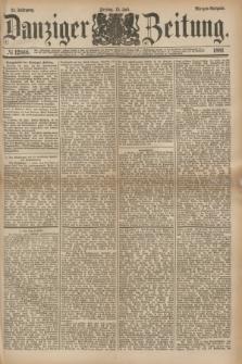 Danziger Zeitung. Jg.24, № 12888 (15 Juli 1881) - Morgen=Ausgabe.