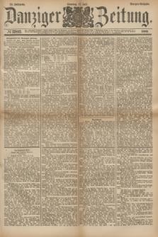 Danziger Zeitung. Jg.24, № 12892 (17 Juli 1881) - Morgen=Ausgabe.