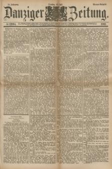 Danziger Zeitung. Jg.24, № 12894 (19 Juli 1881) - Morgen=Ausgabe.